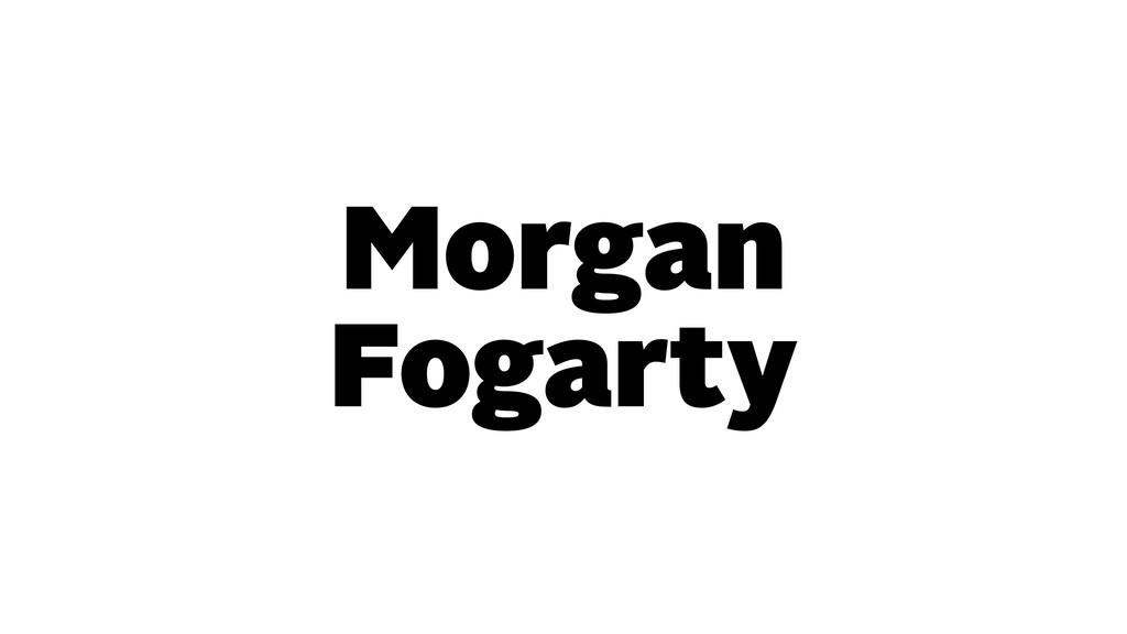 Morgan Fogarty