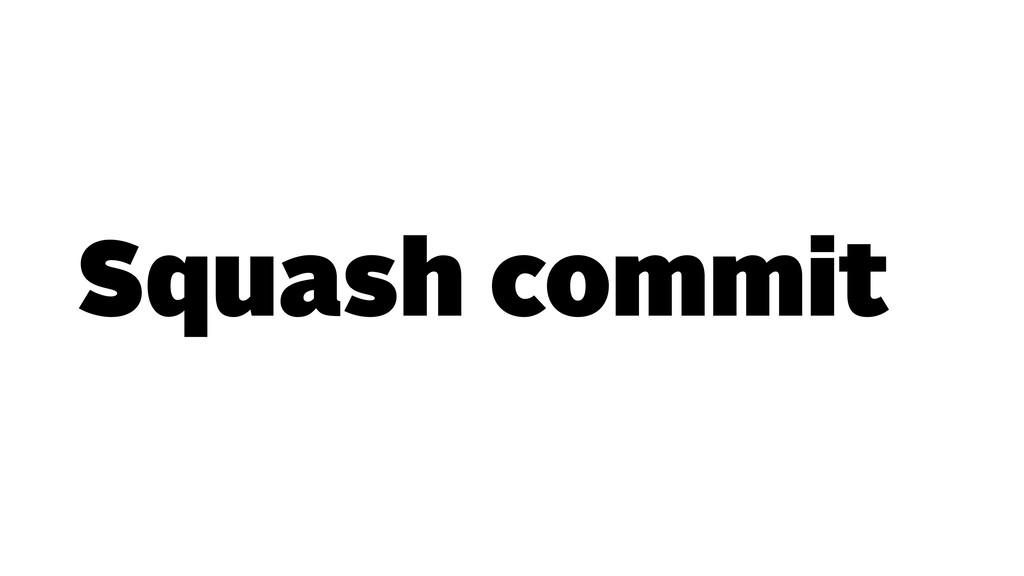 Squash commit