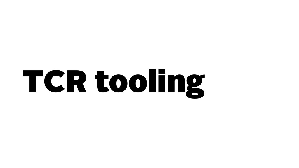 TCR tooling