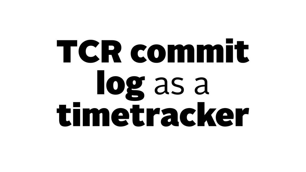 TCR commit log as a timetracker