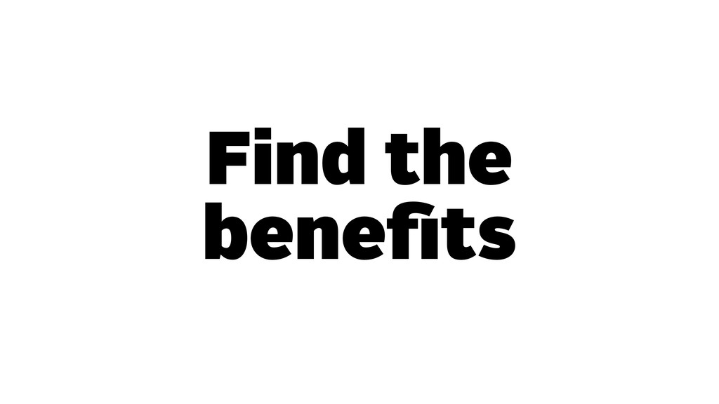 Find the benefits