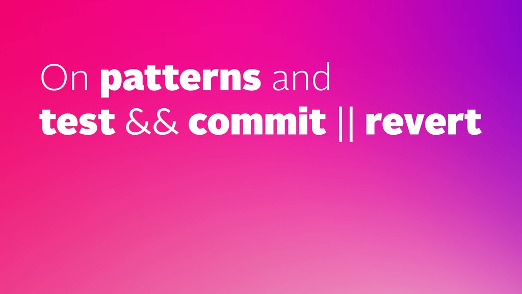 On patterns and test && commit || revert