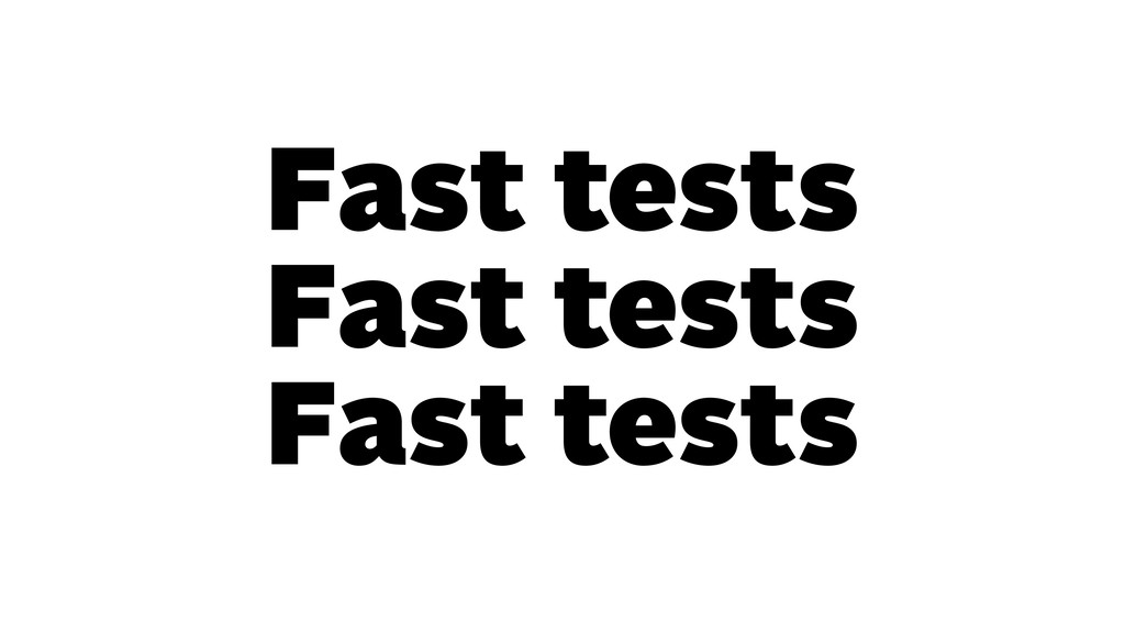 Fast tests Fast tests Fast tests