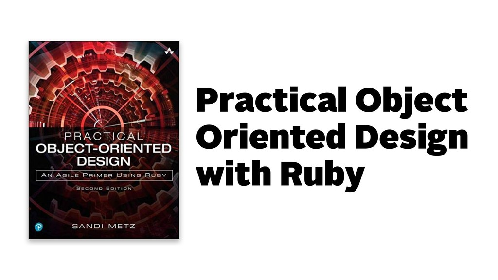 Practical Object Oriented Design with Ruby