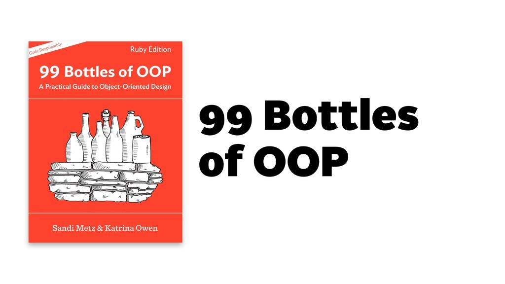 99 Bottles of OOP