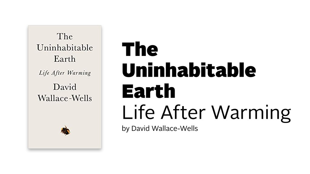 The Uninhabitable Earth Life After Warming by D...
