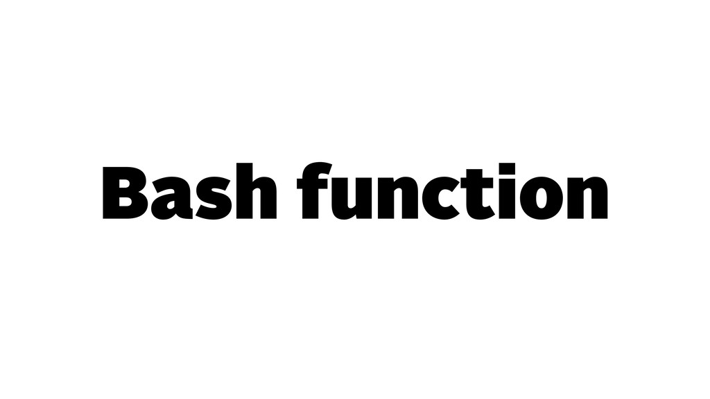 Bash function