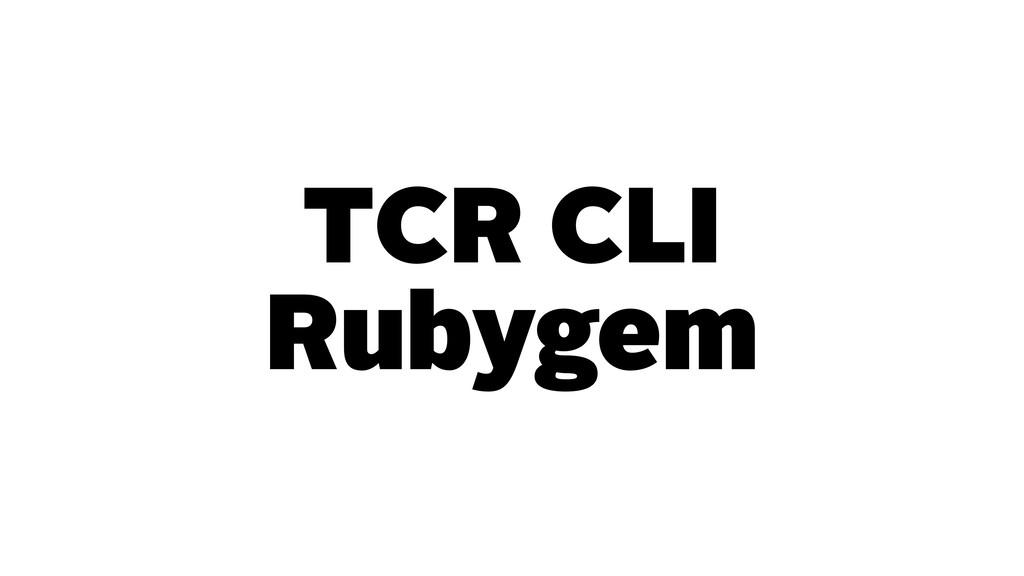 TCR CLI Rubygem