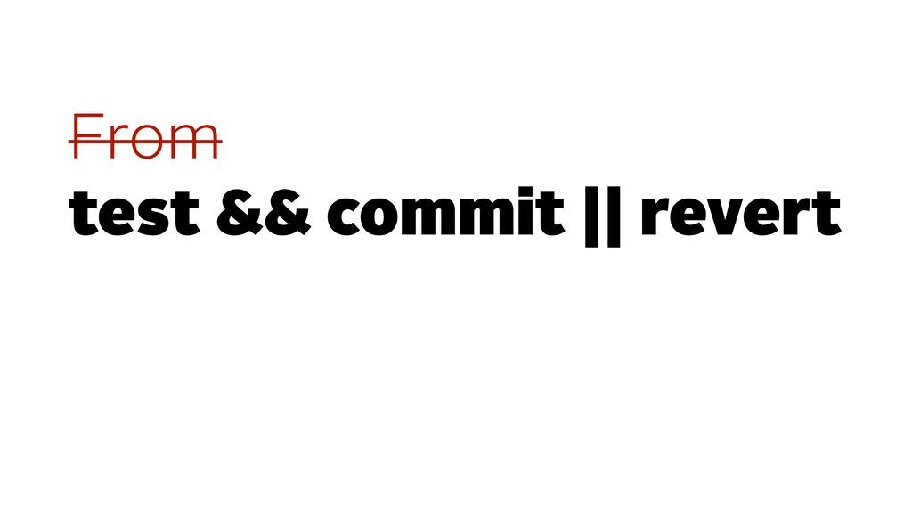 From test && commit || revert