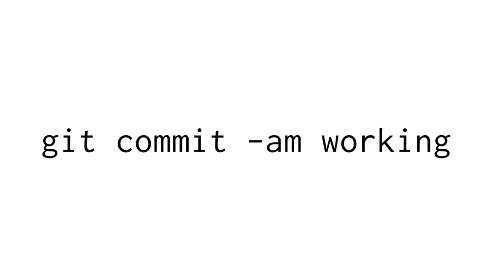 git commit -am working
