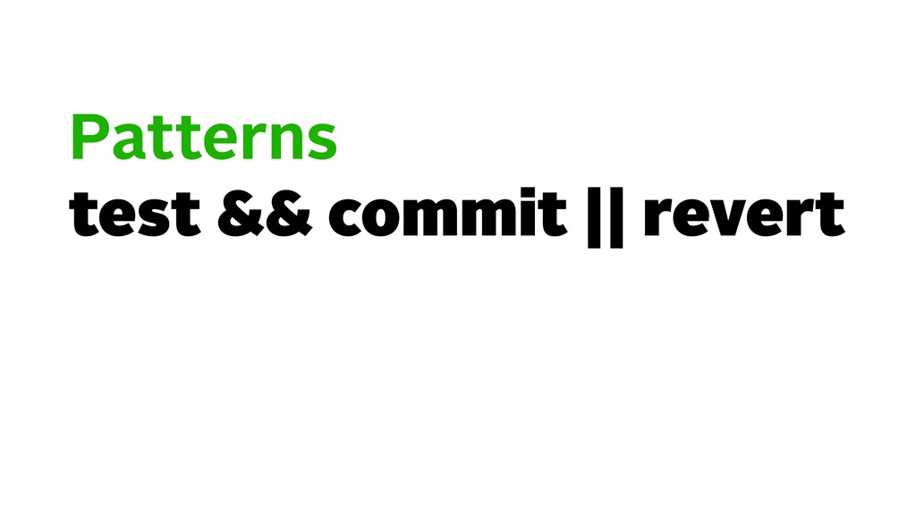 Patterns test && commit || revert