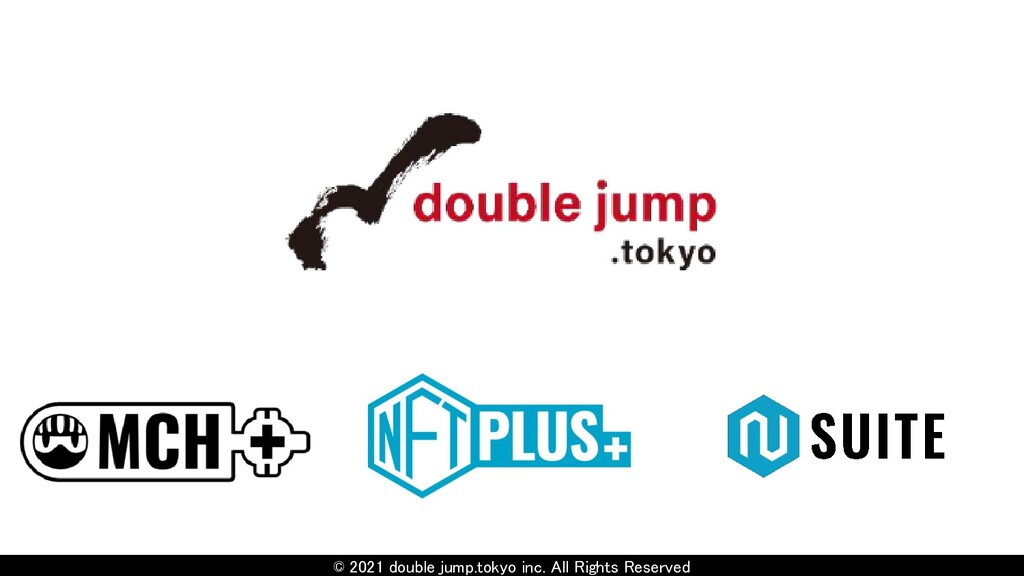 © 2021 double jump.tokyo inc. All Rights Reserv...