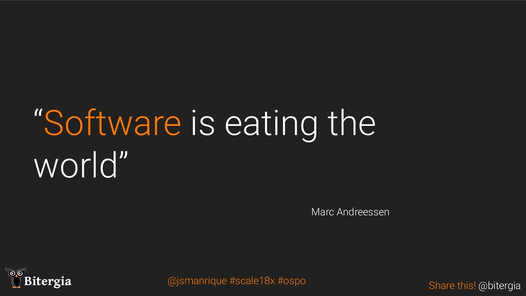 "Share this! @bitergia Bitergia ""Software is eat..."