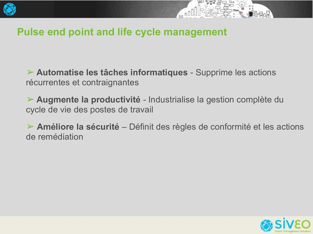 Pulse end point and life cycle management ➢ Aut...