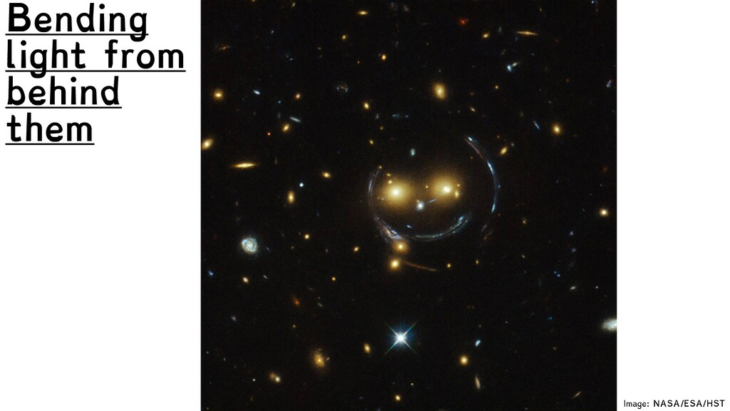 Bending light from behind them Image: NASA/ESA/...
