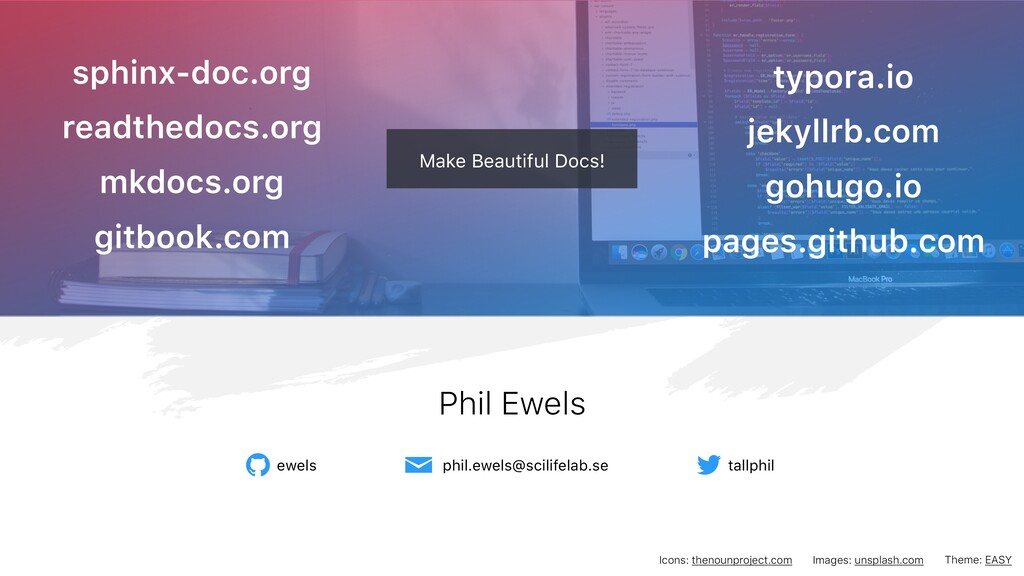 Make Beautiful Docs! Phil Ewels phil.ewels@scil...