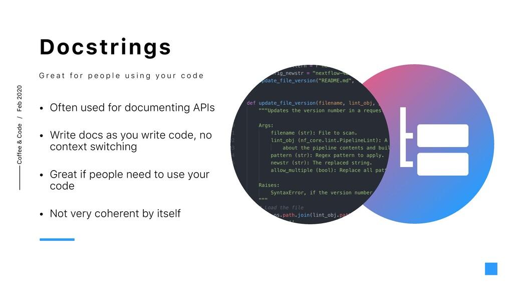 Coffee & Code / Feb 2020 Docstrings • Often use...