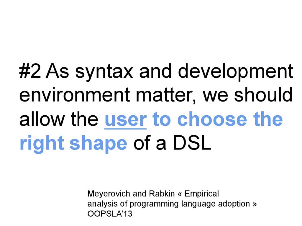 #2 As syntax and development environment matter...