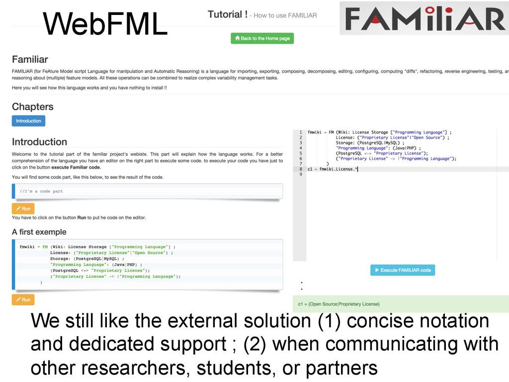 WebFML We still like the external solution (1) ...