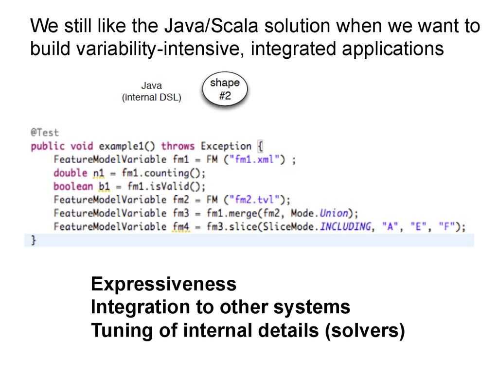 We still like the Java/Scala solution when we w...