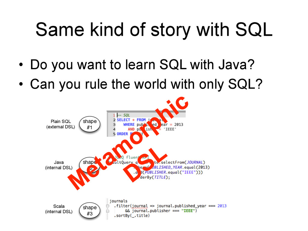 Same kind of story with SQL • Do you want to l...