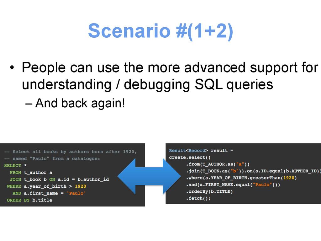 Scenario #(1+2) • People can use the more adva...