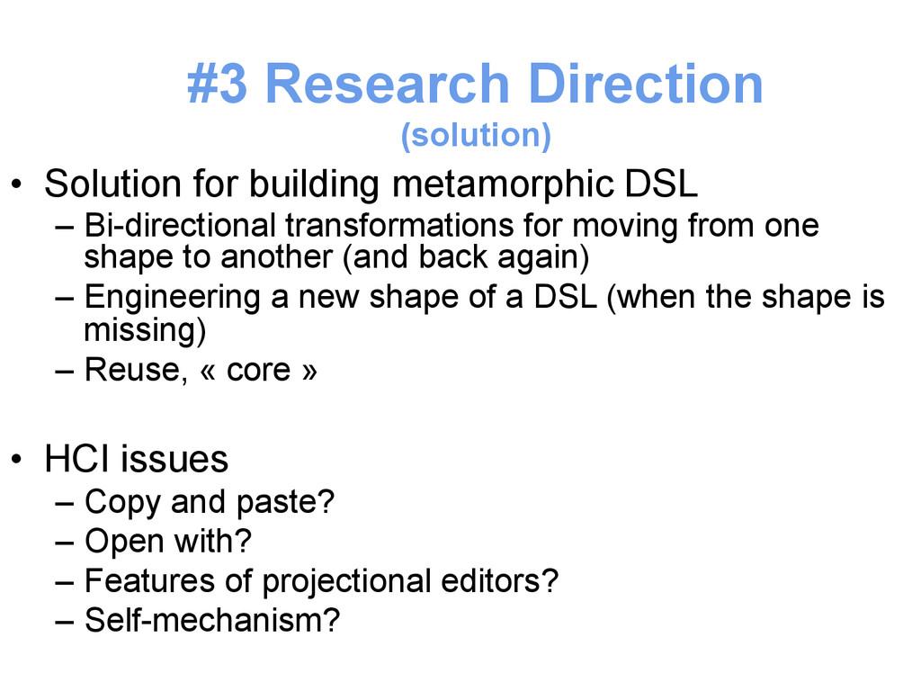 • Solution for building metamorphic DSL – Bi-...