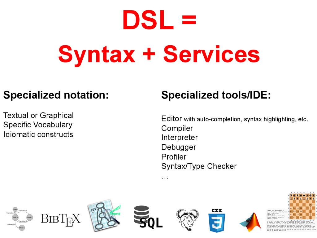 Syntax + Services DSL = Specialized notation: T...