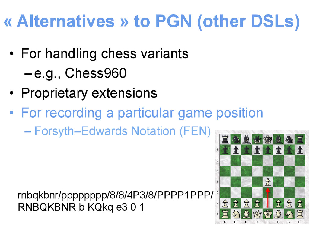 « Alternatives » to PGN (other DSLs) • For han...