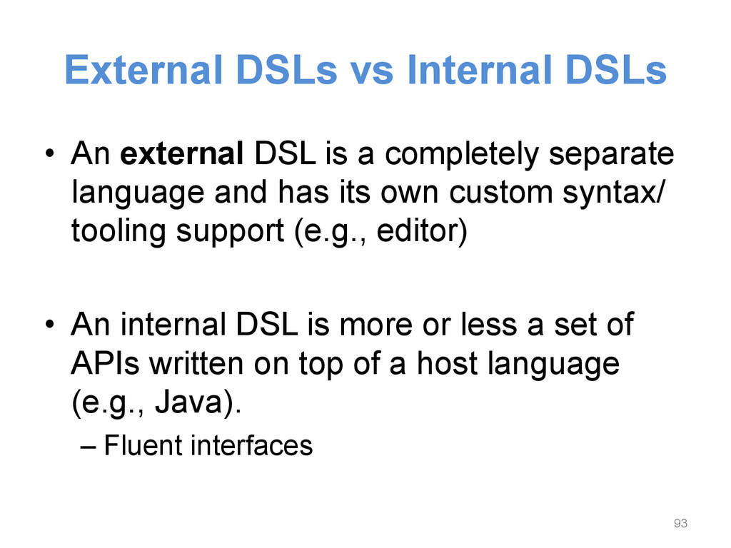 External DSLs vs Internal DSLs • An external D...