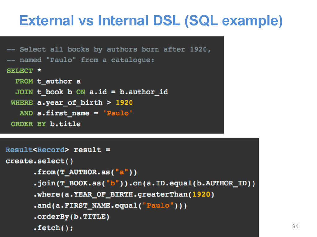 External vs Internal DSL (SQL example) 94
