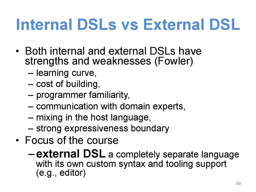Internal DSLs vs External DSL • Both internal ...