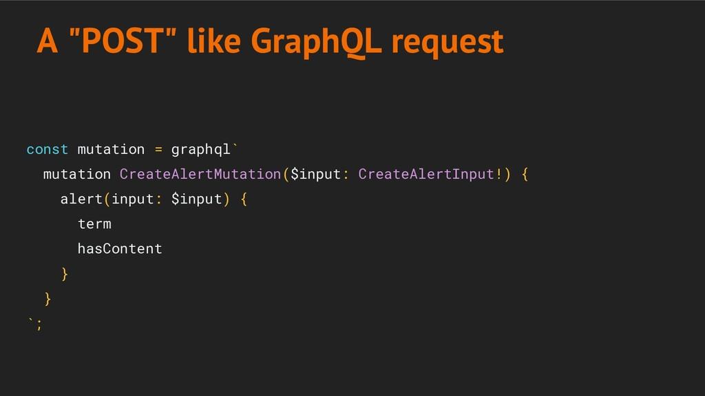 const mutation = graphql` mutation CreateAlertM...