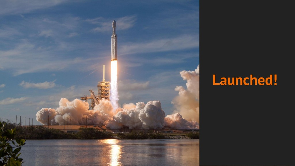 Launched!