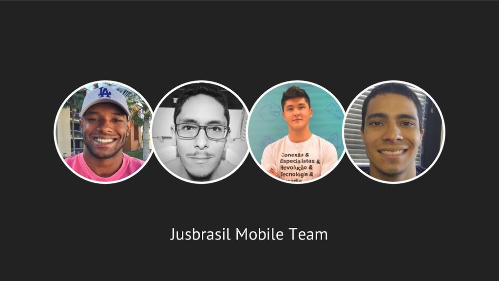Jusbrasil Mobile Team