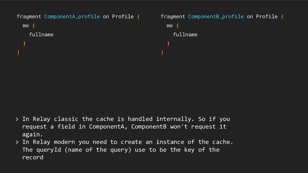 > In Relay classic the cache is handled interna...