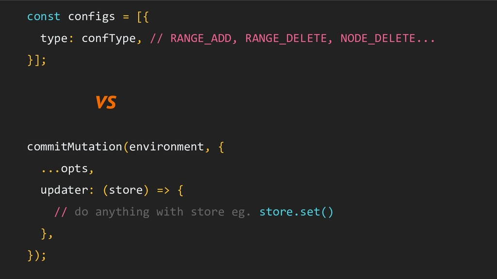 const configs = [{ type: confType, // RANGE_ADD...