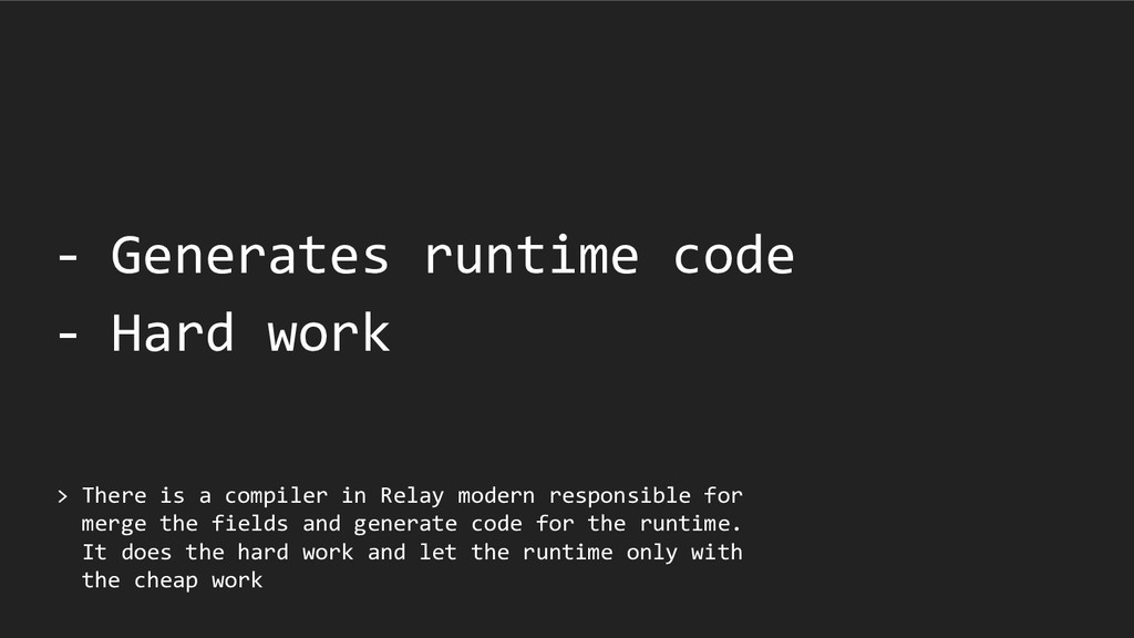 > There is a compiler in Relay modern responsib...