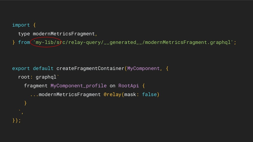 import { type modernMetricsFragment, } from 'my...