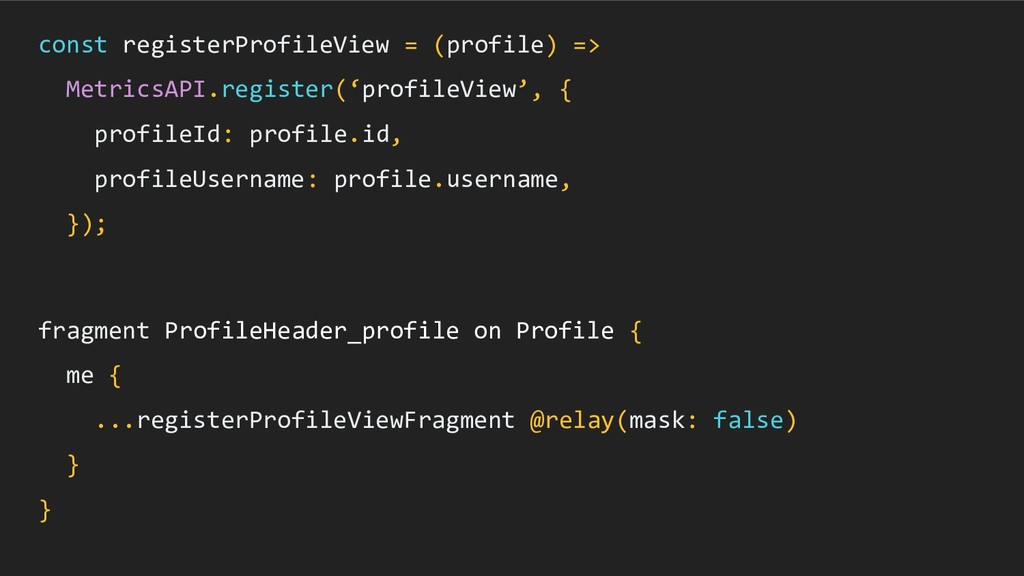 const registerProfileView = (profile) => Metric...