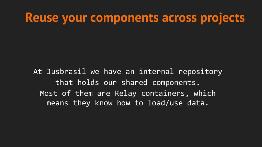 At Jusbrasil we have an internal repository tha...