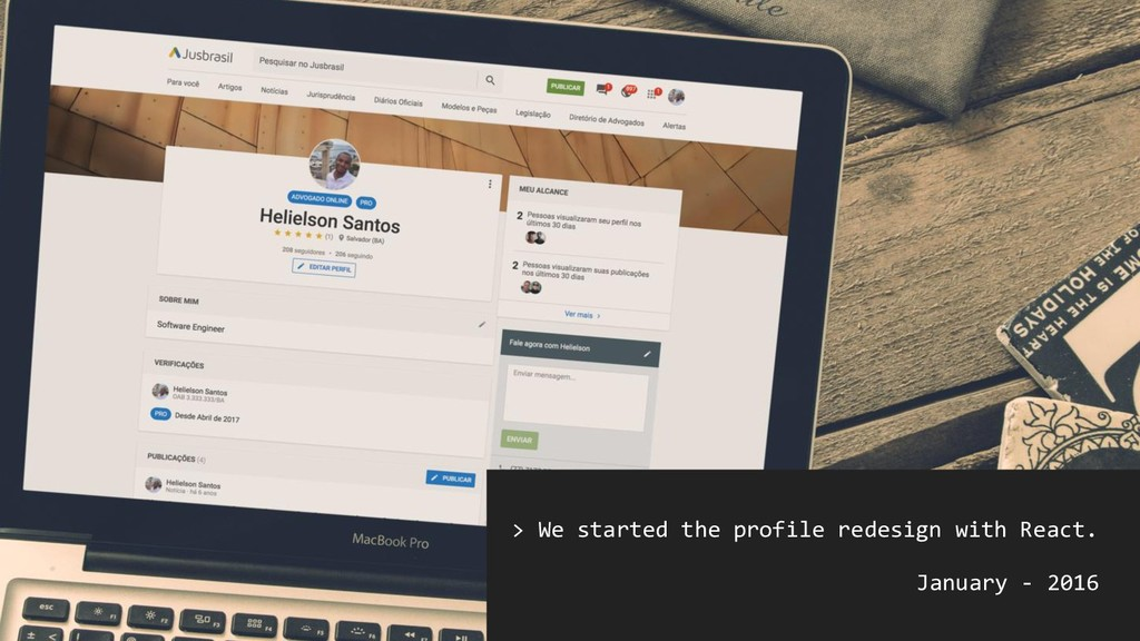 > We started the profile redesign with React. J...