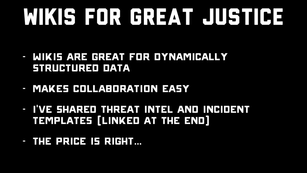 Wikis for Great Justice - Wikis are great for d...