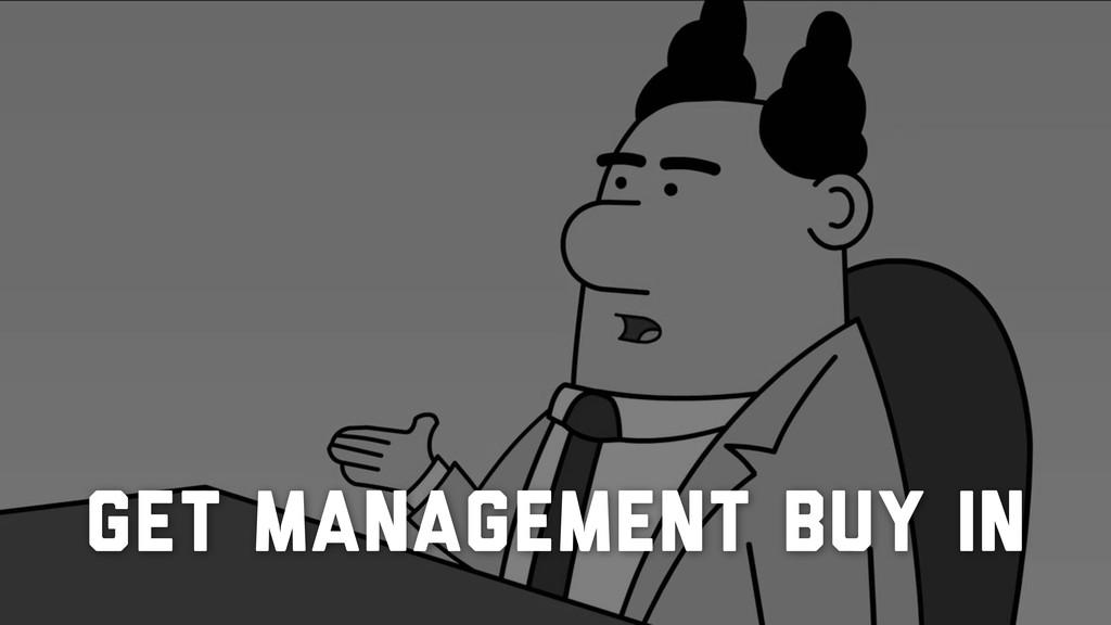 Get Management Buy In