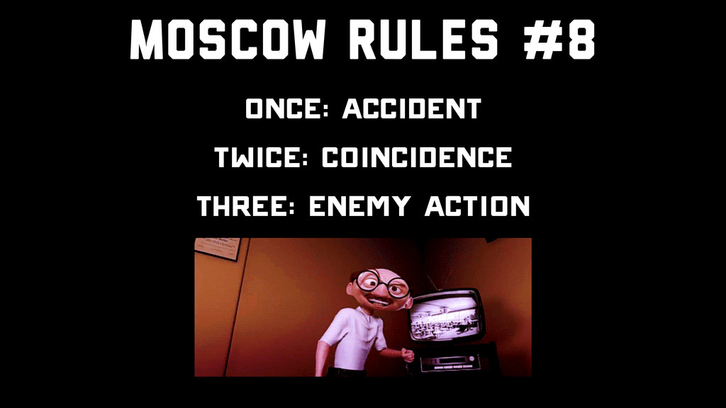 Moscow Rules #8 Once: Accident Twice: Coinciden...