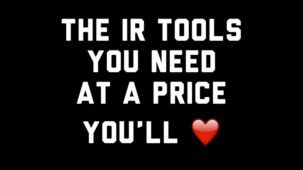 The IR Tools You Need At A Price You'll ❤️