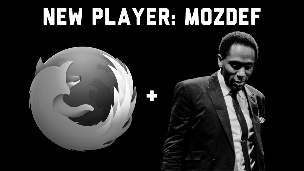 + New Player: MozDef