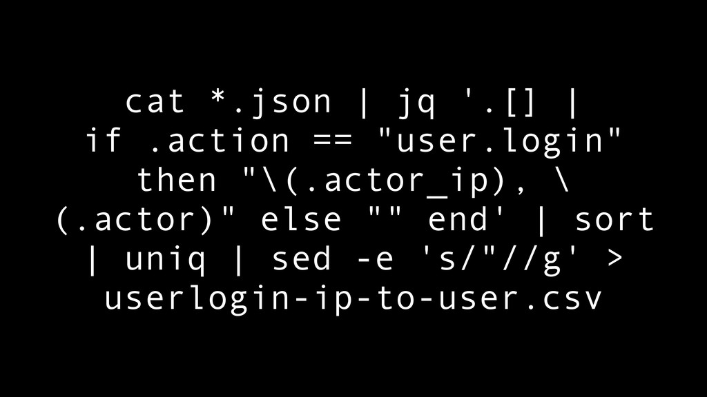 "cat *.json | jq '.[] | if .action == ""user.logi..."
