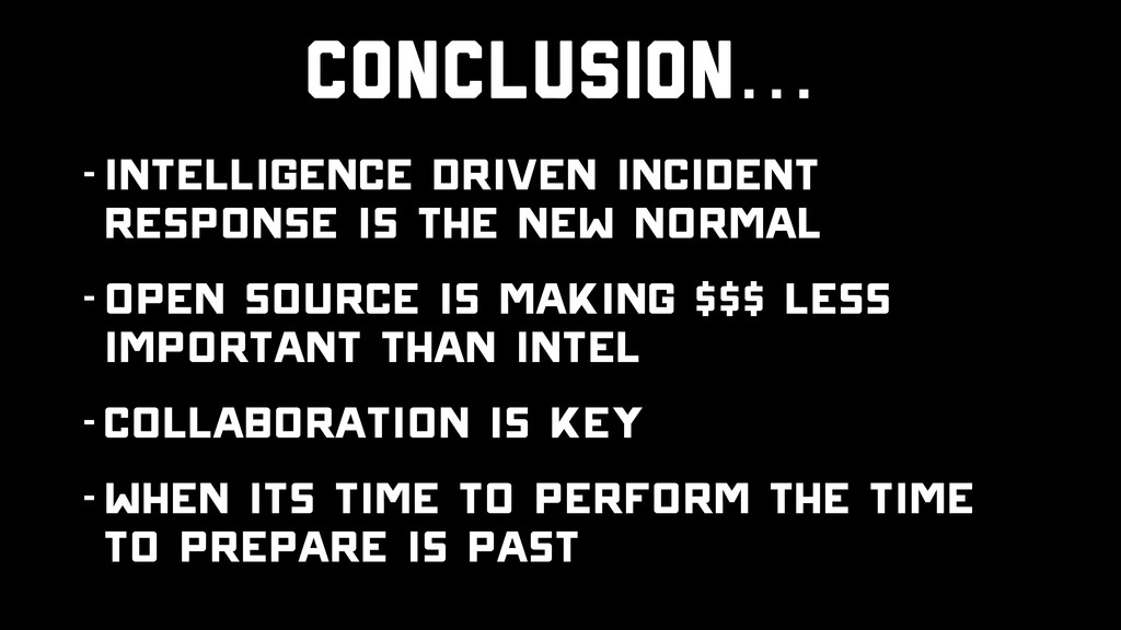 Conclusion… -Intelligence Driven Incident Respo...