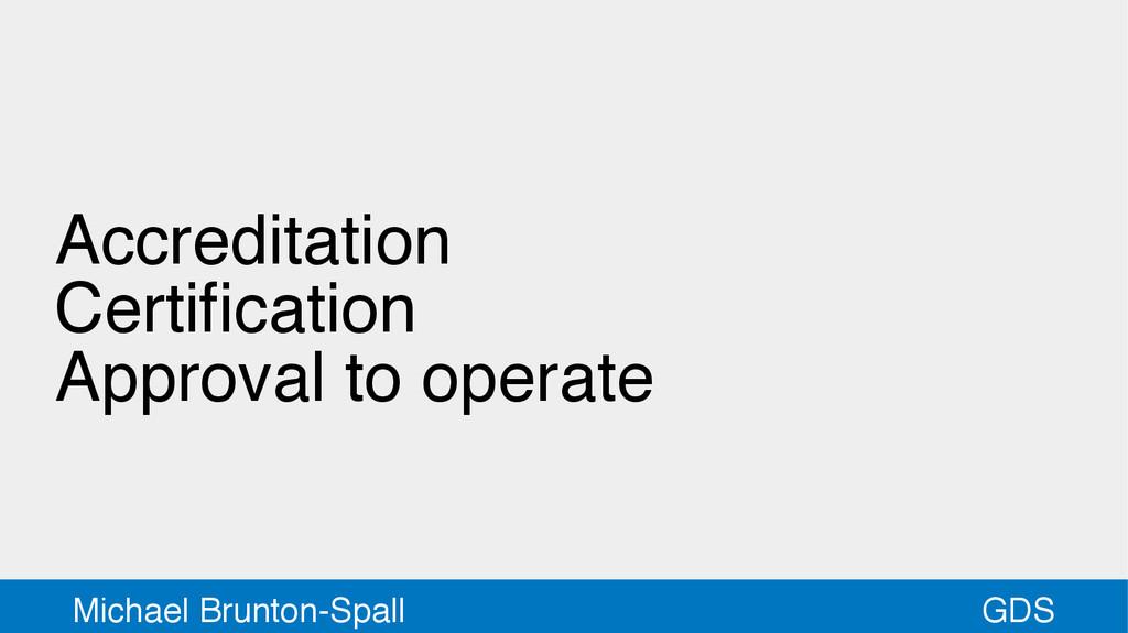 GDS Michael Brunton-Spall Accreditation Certifi...